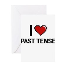 I Love Past Tense Greeting Cards