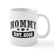 Mommy Est. 2016 Small Small Mug