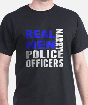 Real Men Marry Police Officers T-Shirt