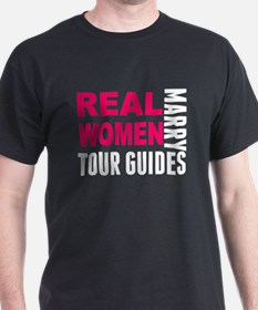 Real Women Marry Tour Guides T-Shirt