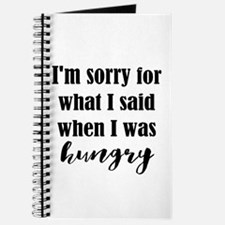 Im Sorry For What I Said When I Was Hungry Journal