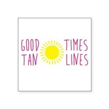 Good Times Tan Line Sticker