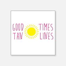 Good Times Tan Line Sticker