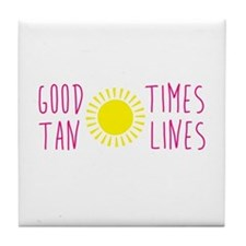 Good Times Tan Lines Tile Coaster