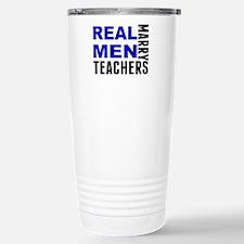 Real Men Marry Teachers Travel Mug
