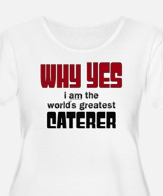 World's Greatest Caterer Plus Size T-Shirt