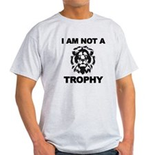 I AM NOT A TROPHY T-Shirt