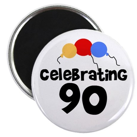 Celebrating 90 Magnet