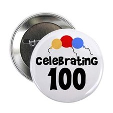 """Celebrating 100 2.25"""" Button (10 pack)"""