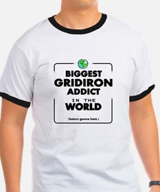 Biggest Gridiron Addict in the World T-Shirt