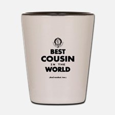 The Best in the World – Cousin Shot Glass