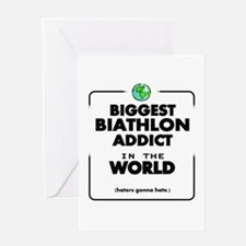 Biggest Biathlon Addict in the Worl Greeting Cards