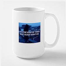 TIRED Mugs