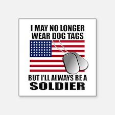 "I may no longer wear dog ta Square Sticker 3"" x 3"""