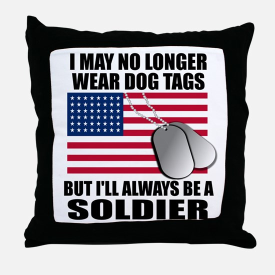 I may no longer wear dog tags... Throw Pillow