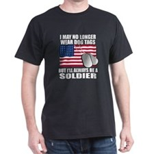 I may no longer wear dog tags... T-Shirt