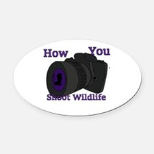 How to shoot wildlife Oval Car Magnet