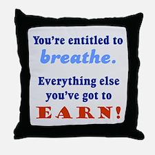 ENTITLED TO BREATHE Throw Pillow