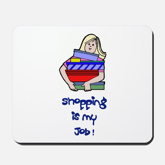 Shopping Is My Job! Mousepad