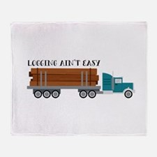 Logging Aint Easy Throw Blanket