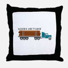 Logging Aint Easy Throw Pillow