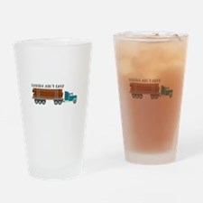 Logging Aint Easy Drinking Glass