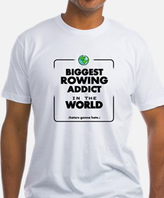 Biggest Rowing Addict in the World T-Shirt