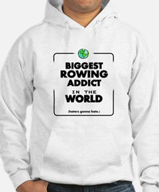 Biggest Rowing Addict in the Wor Hoodie