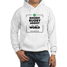 Biggest Rugby Addict in the Worl Hoodie