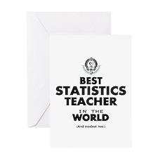 Best Statistics Teacher in the Worl Greeting Cards