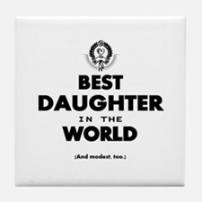 The Best in the World – Daughter Tile Coaster