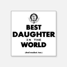 The Best in the World – Daughter Sticker
