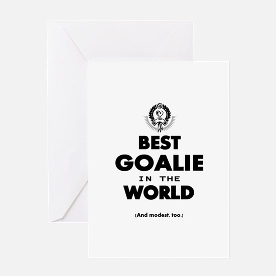 The Best in the World – Goalie Greeting Cards