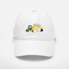 Can You Dig It? Baseball Baseball Baseball Cap
