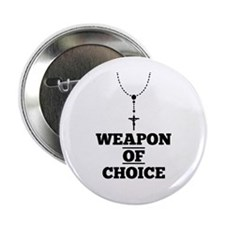 """Weapon of Choice 2.25"""" Button"""