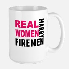 Real Women Marry Firemen Mugs