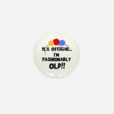 Fashionably Old Birthday Mini Button (10 pack)