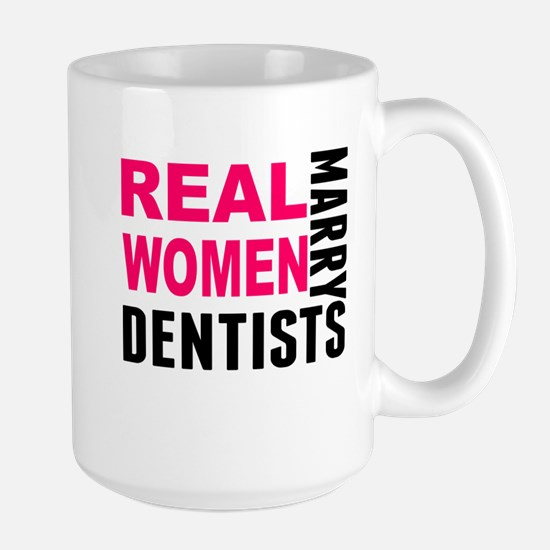 Real Women Marry Dentists Mugs