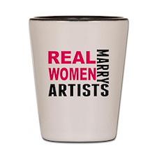 Real Women Marry Artists Shot Glass