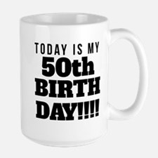 Today Is My 50th Birthday Mugs