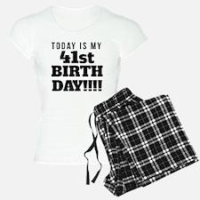 Today Is My 41st Birthday Pajamas