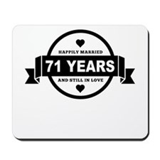 Happily Married 71 Years Mousepad