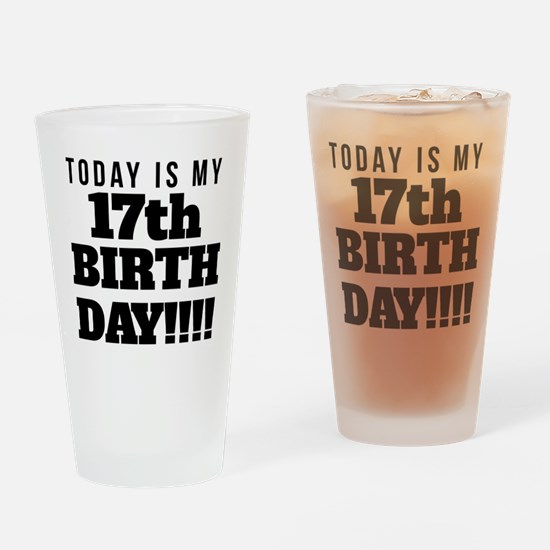 Today Is My 17th Birthday Drinking Glass