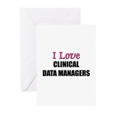 I Love CLINICAL DATA MANAGERS Greeting Cards (Pk o