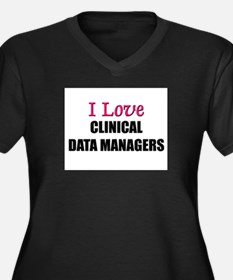 I Love CLINICAL DATA MANAGERS Women's Plus Size V-
