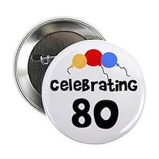 Celebrating 80 Button