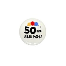 Still Hot at 50 Mini Button (10 pack)