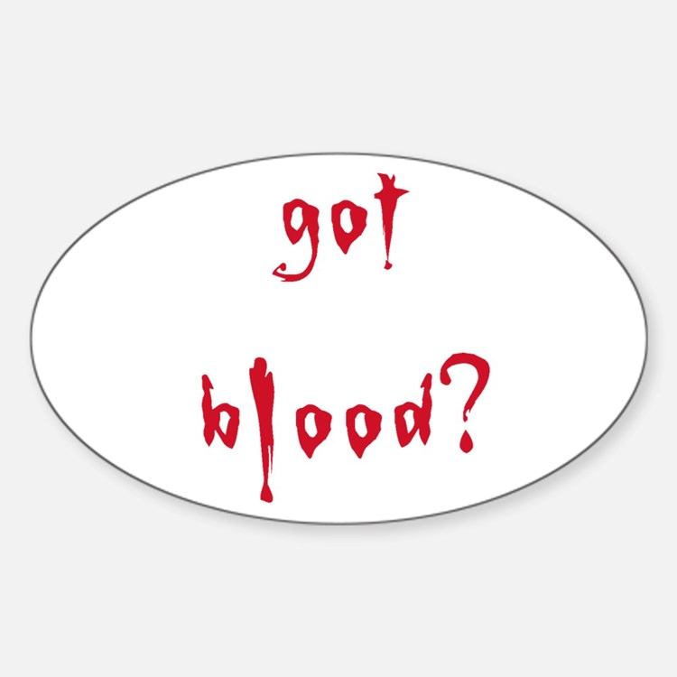 got blood? Oval Decal