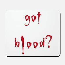 got blood? Mousepad