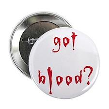 """got blood? 2.25"""" Button (10 pack)"""